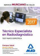 TÉCNICO ESPECIALISTA EN RADIODIAGNÓSTICO DEL SERVICIO MURCIANO DE SALUD. TEST PARTE ESPECÍFICA