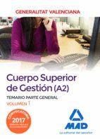 CUERPO SUPERIOR DE GESTIÓN DE LA GENERALITAT VALENCIANA (A2). TEMARIO PARTE GENERAL VOLUMEN 1