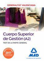 CUERPO SUPERIOR DE GESTIÓN DE LA GENERALITAT VALENCIANA (A2). TEST DE LA PARTE GENERAL