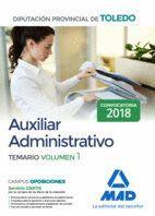 AUXILIAR ADMINISTRATIVO DE LA DIPUTACIÓN PROVINCIAL DE TOLEDO. TEMARIO VOLUMEN 1