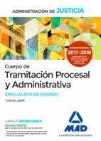 CUERPO DE TRAMITACIÓN PROCESAL DE LA ADMINISTRACIÓN DE JUSTICIA. SIMULACROS DE EXAMEN