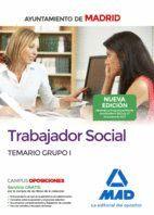 TRABAJADOR SOCIAL DEL AYUNTAMIENTO DE MADRID. TEMARIO GRUPO I