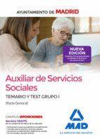 AUXILIAR DE SERVICIOS SOCIALES DEL AYUNTAMIENTO DE MADRID. TEMARIO Y TEST GRUPO I (PARTE GENERAL)