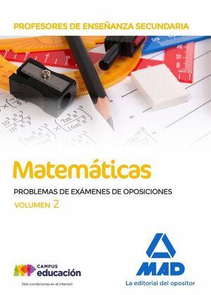 PROFESORES DE ENSEÑANZA SECUNDARIA MATEMÁTICAS PROBLEMAS DE EXÁMENES DE OPOSICIONES VOLUMEN 2