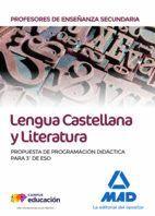 PROFESORES DE ENSEÑANZA SECUNDARIA LENGUA CASTELLANA Y LITERATURA. PROPUESTA DE PROGRAMACIÓN DIDÁCTICA PARA 3º DE ESO