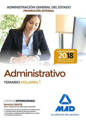 ADMINISTRATIVO DE LA ADMINISTRACIÓN GENERAL DEL ESTADO (PROMOCIÓN INTERNA). TEMARIO VOLUMEN 1