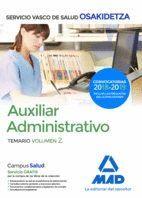 AUXILIAR ADMINISTRATIVO DE OSAKIDETZA-SERVICIO VASCO DE SALUD. TEMARIO VOLUMEN 2