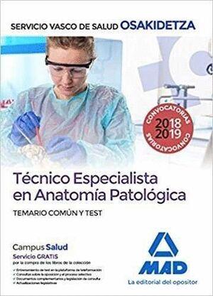 TÉCNICO ESPECIALISTA EN ANATOMÍA PATOLÓGICA DE OSAKIDETZA-SERVICIO VASCO DE SALUD. TEMARIO COMÚN Y TEST
