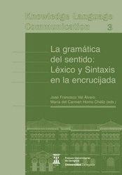 LA GRAMÁTICA DEL SENTIDO: LÉXICO Y SINTAXIS EN LA ENCRUCIJADA