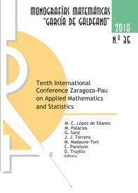 TENTH INTERNATIONAL CONFERENCE ZARAGOZA-PAU ON APPLIED MATHEMATICS AND STATISTICS. JACA. SPAIN, SEPT