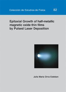 EPITAXIAL GROWTH OF HALF-METALLIC OXIDE THIN FILMS BY PULSED LASER DEPOSITIONS