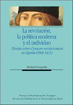 LA REVOLUCIÓN, LA POLÍTICA MODERNA Y EL INDIVIDUO