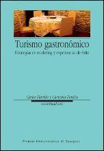 TURISMO GASTRONÓMICO. ESTRATEGIAS DE MARKETING Y EXPERIENCIAS DE ÉXITO