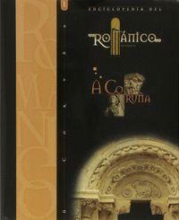 ENCICLOPEDIA DEL ROMANICO A CORUÑA I