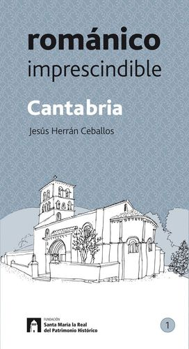 CANTABRIA ROMÁNICO IMPRESCINDIBLE