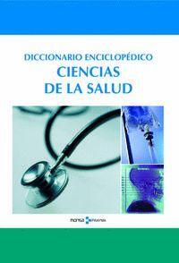 DICCIONARIO ENCICLOPÉDICO DE CIENCIAS DE LA SALUD
