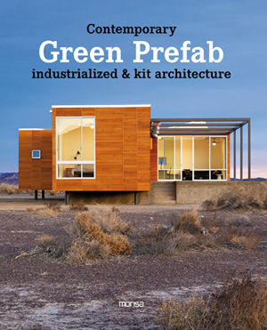 CONTEMPORARY GREEN PREFAB. INDUSTRIALIZED & KIT ARCHITECTURE