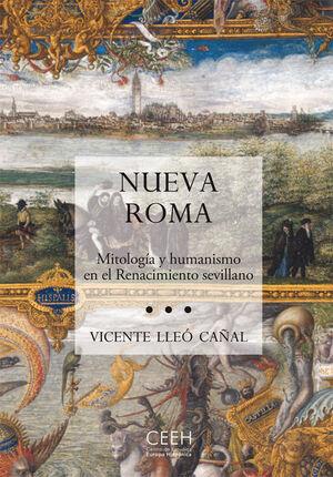 NUEVA ROMA. MITOLOGÍA Y HUMANISMO EN EL RENACIMIENTO SEVILLANO