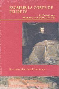 ESCRIBIR EN LA CORTE DE FELIPE IV EL DIARIO DEL MARQUÉS DE OSERA (1657-1659)