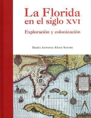 LA FLORIDA EN EL SIGLO XVI