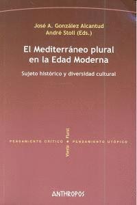 EL MEDITERRÁNEO PLURAL EN LA EDAD MODERNA SUJETO HISTÓRICO Y DIVERSIDAD CULTURAL
