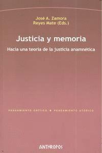 JUSTICIA Y MEMORIA HACIA UNA TEORA DE LA JUSTICIA ANAMNÉTICA
