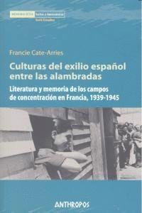 CULTURAS DEL EXILIO ESPAÑOL ENTRE ALAMBRADAS LITERATURA Y MEMORIA DE LOS CAMPOS DE CONCENTRACIÓN EN
