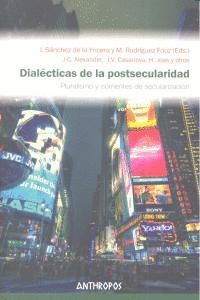 DIALÉCTICAS DE LA POSTSECULARIDAD PLURALISMO Y CORRIENTES DE SECUALARIZACIÓN