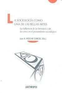 LA SOCIOLOGA COMO UNA DE LAS BELLAS ARTES LA INFLUENCIA DE LA LITERATURA Y DE LAS ARTES EN EL PENSA