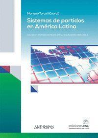 SISTEMAS DE PARTIDOS EN AMÉRICA LATINA CAUSAS Y CONSECUENCIAS DE SU EQUILIBRIO INESTABLE