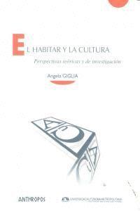 EL HABITAR Y LA CULTURA PERPECTIVAS TEORICAS Y DE INVESTIGACION