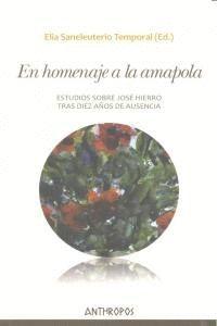EN HOMENAJE A LA AMAPOLA ESTUDIOS SOBRE JOSE HIERRO TRAS 10 AÑOS DE AUSENCIA