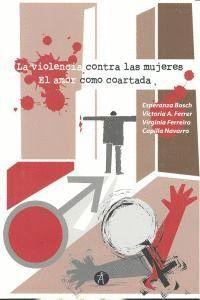 LA VIOLENCIA CONTRA LAS MUJERES EL AMOR COMO COARTADA