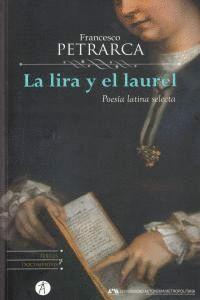 LA LIRA Y EL LAUREL: POESA LATINA SELECTA POESIA LATINA SELECTA