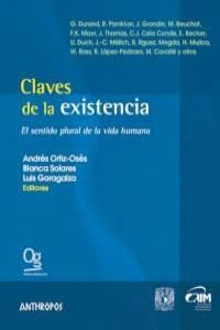 CLAVES DE LA EXISTENCIA EL SENTIDO PLURAL DE LA VIDA HUMANA