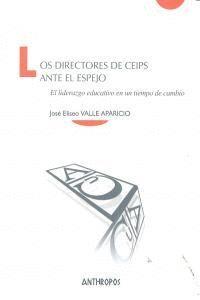 DIRECTORES DE CEIPS ANTE EL ESPEJO, LOS 38 EL LIDERAZGO EDUCATIVO EN UN TIEMPO DE CAMBIO