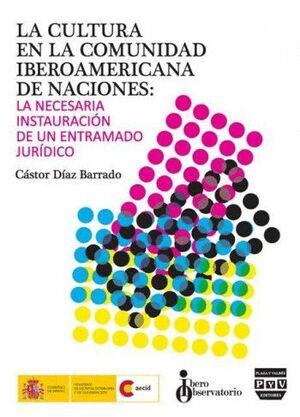 CULTURA EN LA COMUNIDAD IBEROAMERICANA DE NACIONES, LA