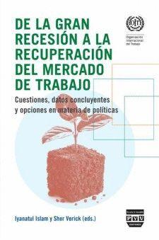 DE LA GRAN RECESIÓN A LA RECUPERACIÓN DEL MERCADO DE TRABAJO
