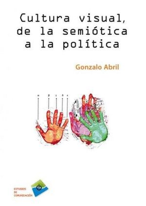 CULTURA VISUAL, DE LA SEMIÓTICA A LA POLÍTICA