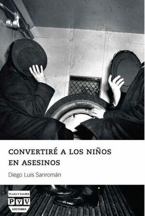 CONVERTIRÉ A LOS NIÑOS EN ASESINOS
