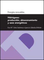 HIDRÓGENO: PRODUCCIÓN, ALMACENAMIENTO Y USOS ENERGÉTICOS (SERIE ENERGÍAS RENOVABLES)