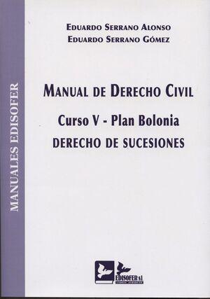 MANUAL DE DERECHO CIVIL CURSO V, PLAN BOLONIA : DERECHO DE SUCESIONES