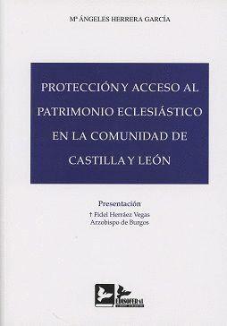 PROTECCION Y ACCESO AL PATRIMONIO ECLESIASTICO EN LA COMUNIDAD DE CASTILLA Y LEON