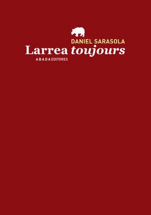 LARREA TOUJOURS