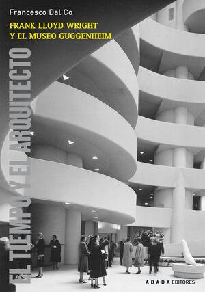 FRANK LLOYD WRIGHT Y EL MUSEO GUGGENHEIM