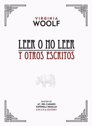 LEER O NO LEER Y OTROS ESCRITOS