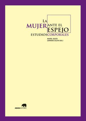 LA MUJER ANTE EL ESPEJO: ESTUDIOS CORPORALES