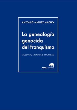 LA GENEALOGÍA GENOCIDA DEL FRANQUISMO
