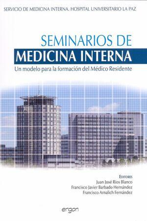 SEMINARIOS DE MEDICINA INTERNA UN MODELO PARA LA FORMACIÓN DEL MÉDICO RESIDENTE