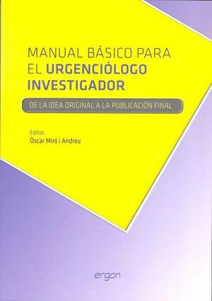 MANUAL BÁSICO PARA EL URGENCIÓLOGO INVESTIGADOR DE LA IDEA ORIGINAL A LA PUBLICACIÓN FINAL